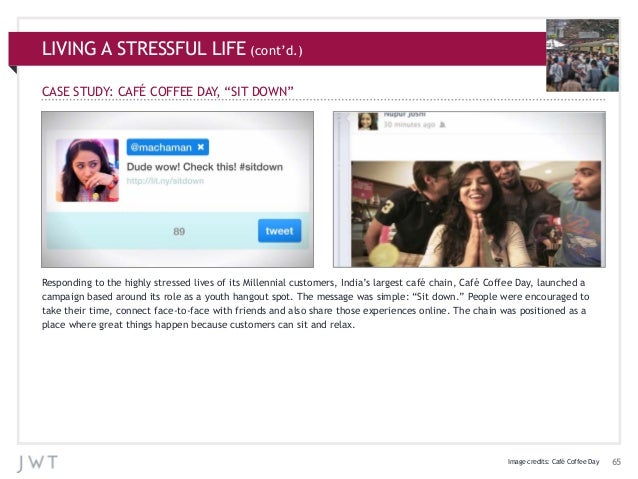 """LIVING A STRESSFUL LIFE (cont'd.) CASE STUDY: CAFÉ COFFEE DAY, """"SIT DOWN""""  Responding to the highly stressed lives of its ..."""
