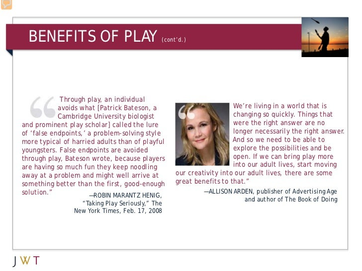 BENEFITS OF PLAY                           (cont'd.)             Through play, an individual            avoids what [Patri...