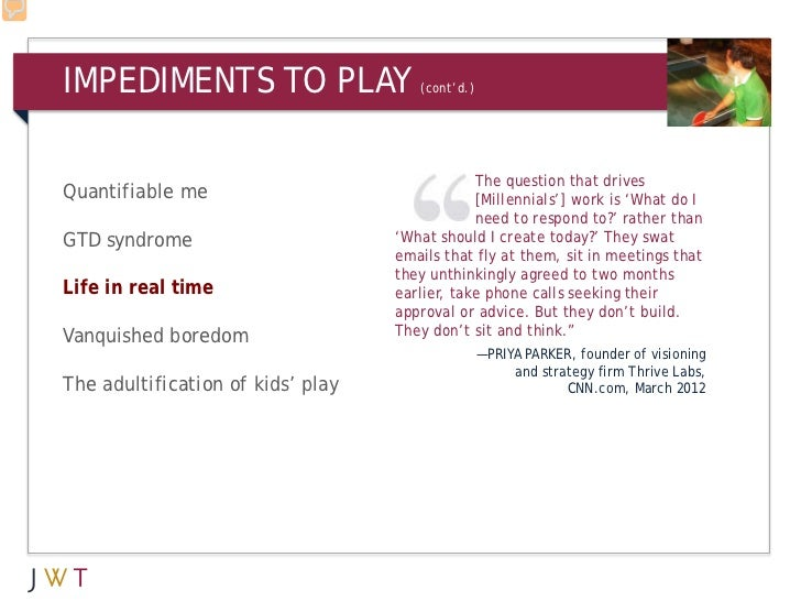 IMPEDIMENTS TO PLAY                   (cont'd.)                                               The question that drivesQuan...