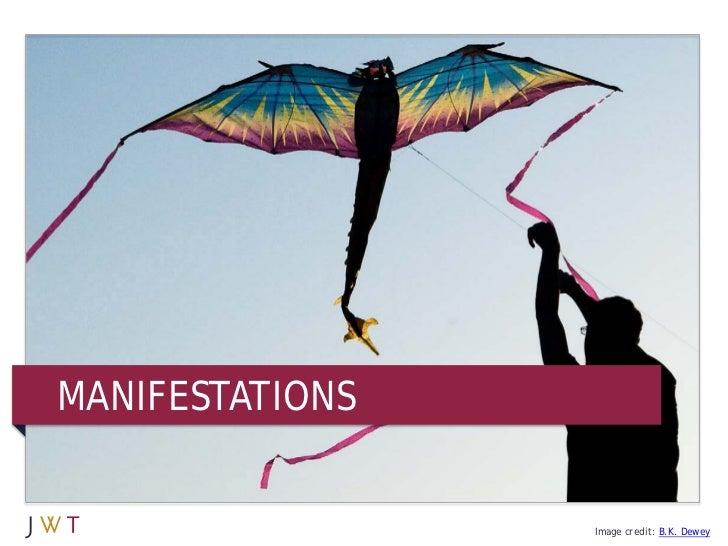 MANIFESTATIONS                 Image credit: B.K. Dewey