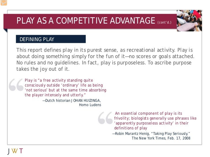 PLAY AS A COMPETITIVE ADVANTAGE                                             (cont'd.) DEFINING PLAYThis report defines pla...