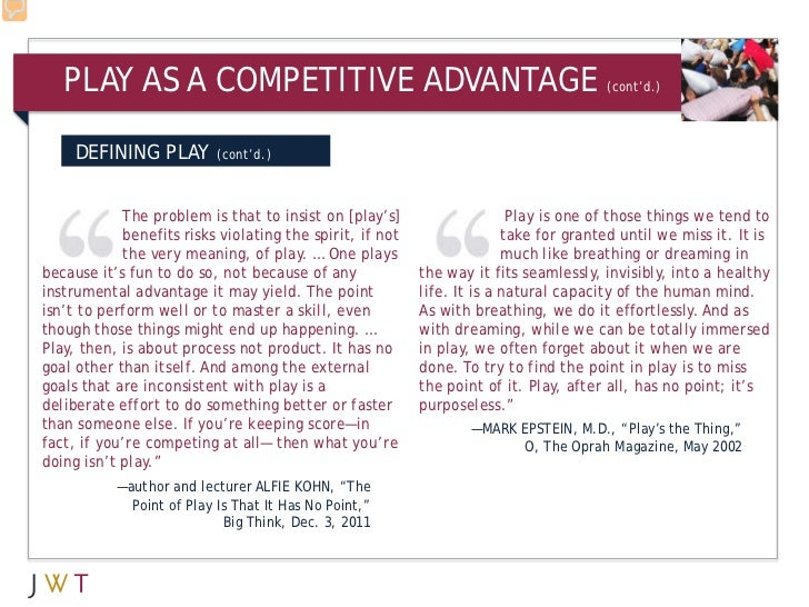 PLAY AS A COMPETITIVE ADVANTAGE                                                    (cont'd.)     DEFINING PLAY         (co...