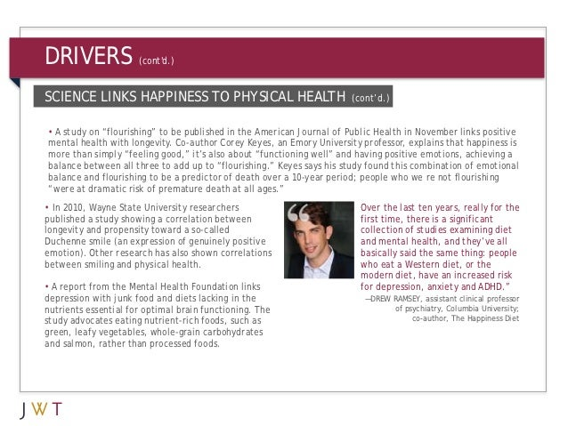 DRIVERS               (contd.)SCIENCE LINKS HAPPINESS TO PHYSICAL HEALTH                            (cont'd.)• A study on ...
