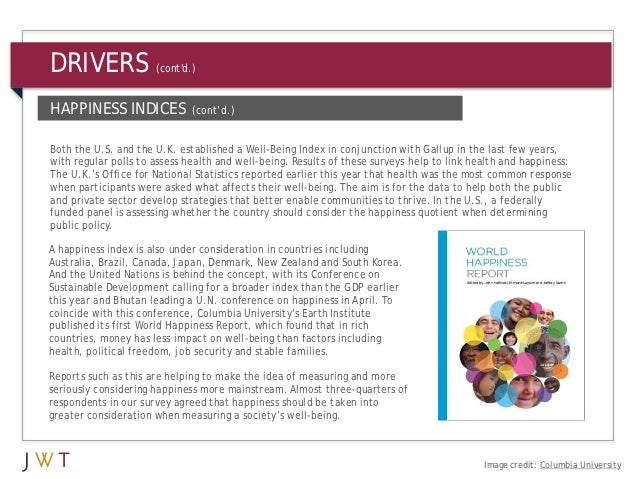 DRIVERS               (contd.)HAPPINESS INDICES             (cont'd.)Both the U.S. and the U.K. established a Well-Being I...