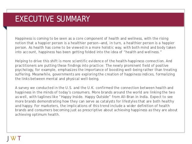 EXECUTIVE SUMMARYSONAR™Happiness is coming to be seen as a core component of health and wellness, with the risingnotion th...