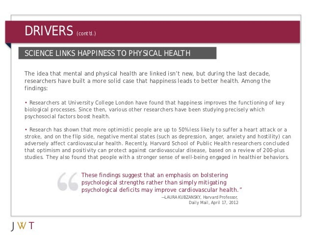 DRIVERS             (contd.)SCIENCE LINKS HAPPINESS TO PHYSICAL HEALTHThe idea that mental and physical health are linked ...