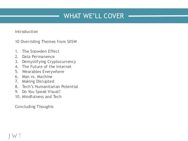 WHAT WE'LL COVER Introduction 10 Overriding Themes from SXSW 1. The Snowden Effect 2. Data Permanence 3. Demystifying C...