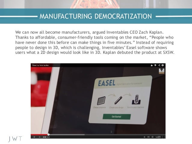 We can now all become manufacturers, argued Inventables CEO Zach Kaplan. Thanks to affordable, consumer-friendly tools com...