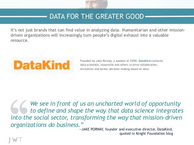 It's not just brands that can find value in analyzing data. Humanitarian and other mission- driven organizations will incr...