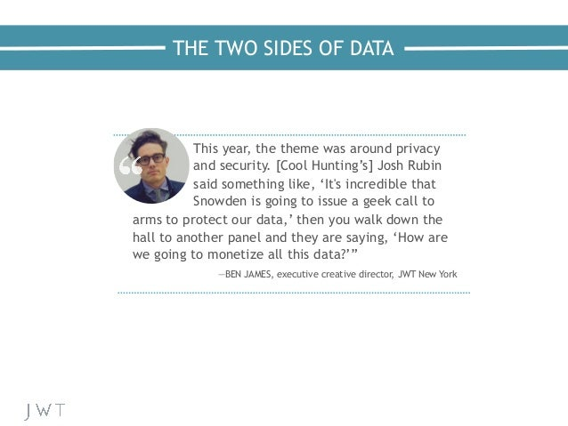 THE TWO SIDES OF DATA This year, the theme was around privacy and security. [Cool Hunting's] Josh Rubin said something lik...