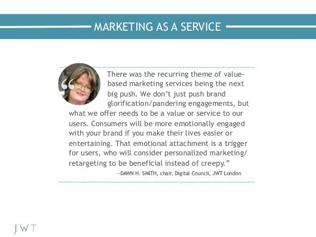 MARKETING AS A SERVICE —NICK BILTON, The New York Times There was the recurring theme of value- based marketing services b...
