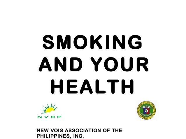 SMOKING AND YOUR HEALTH NEW VOIS ASSOCIATION OF THE PHILIPPINES, INC.