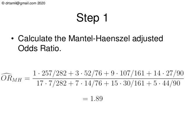 © drtamil@gmail.com 2020 Step 1 • Calculate the Mantel-Haenszel adjusted Odds Ratio.