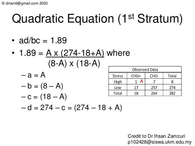 © drtamil@gmail.com 2020 Quadratic Equation (1st Stratum) • ad/bc = 1.89 • 1.89 = A x (274-18+A) where (8-A) x (18-A) – a ...