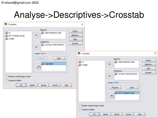 © drtamil@gmail.com 2020 Analyse->Descriptives->Crosstab