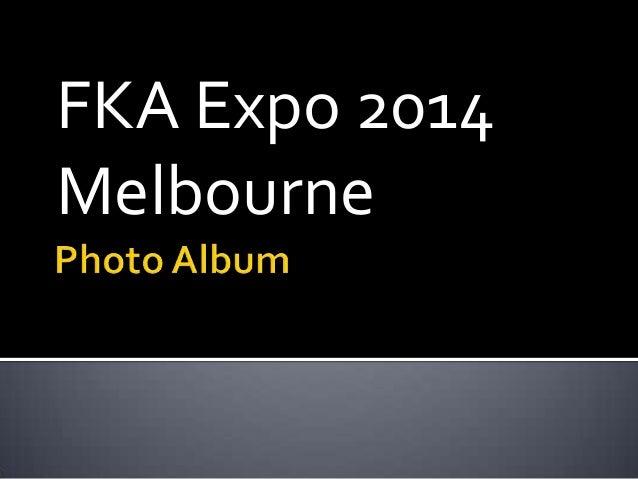 FKA Expo 2014 Melbourne