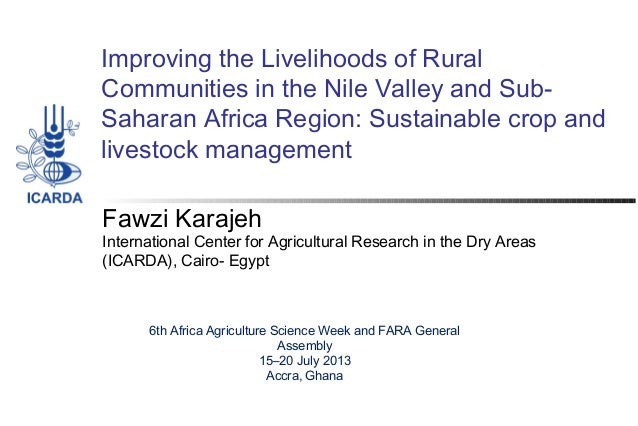 Improving the Livelihoods of Rural Communities in the Nile Valley and Sub- Saharan Africa Region: Sustainable crop and liv...