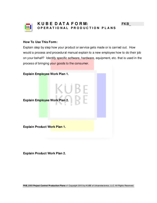 FKB_XXX Project Control Production Plans v1 Copyright 2015 by KUBE of Urbanetectonics, LLC. All Rights Reserved. K U B E D...