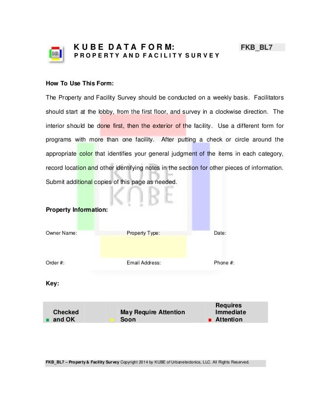 K U B E D A T A F O R M: FKB_BL7  P R O P E R T Y A N D F A C I L I T Y S U R V E Y  How To Use This Form:  The Property a...