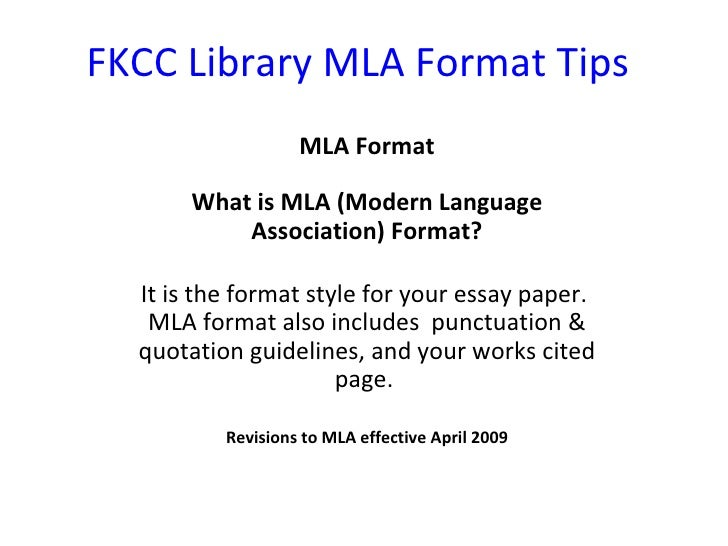 FKCC Library MLA Format Tips MLA Format What is MLA (Modern Language Association) Format? It is the format style for your ...