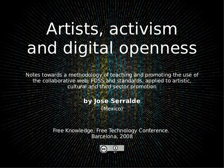 Artists, activism and digital openness Notes towards a methodology of teaching and promoting the use of the collaborative ...