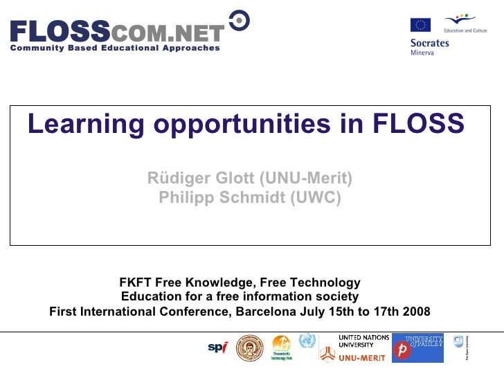 Learning opportunities in FLOSS                            Rüdiger Glott (UNU-Merit)     ...