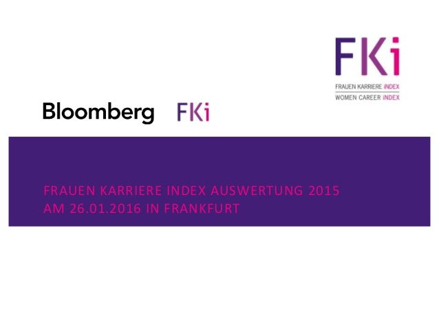 FRAUEN KARRIERE INDEX AUSWERTUNG 2015 AM 26.01.2016 IN FRANKFURT