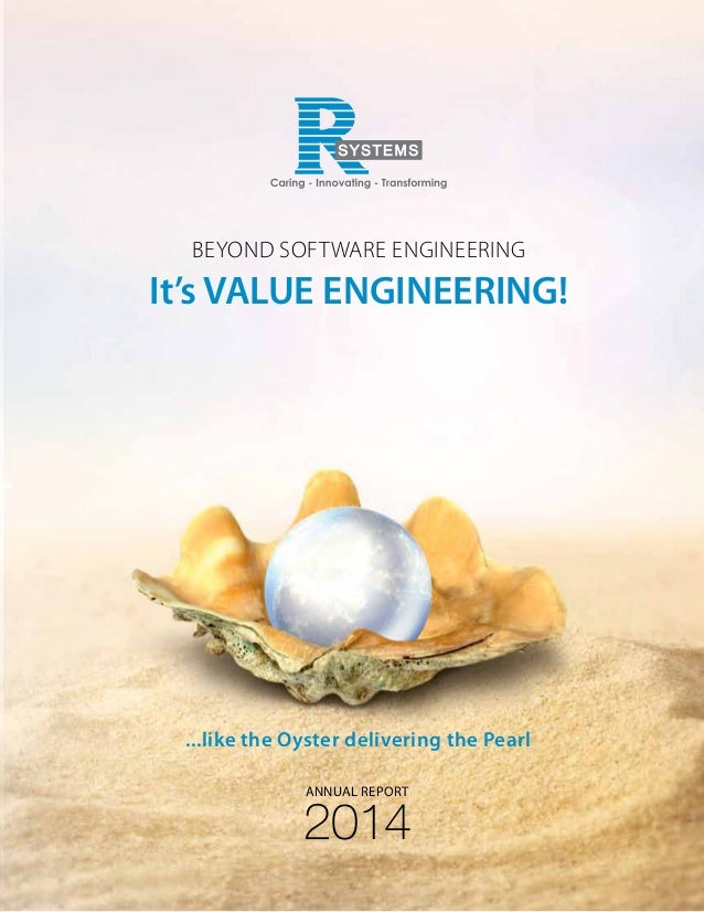 It's VALUE ENGINEERING! Beyond Software Engineering ...like the Oyster delivering the Pearl 2014 Annual Report