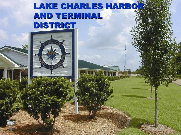 LAKE CHARLES HARBOR  AND TERMINAL DISTRICT LAKE CHARLES HARBOR  AND TERMINAL DISTRICT