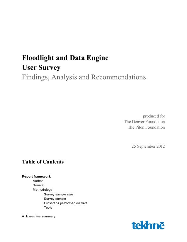 Floodlight and Data Engine User Survey Findings, Analysis and Recommendations produced for The Denver Foundation The Piton...