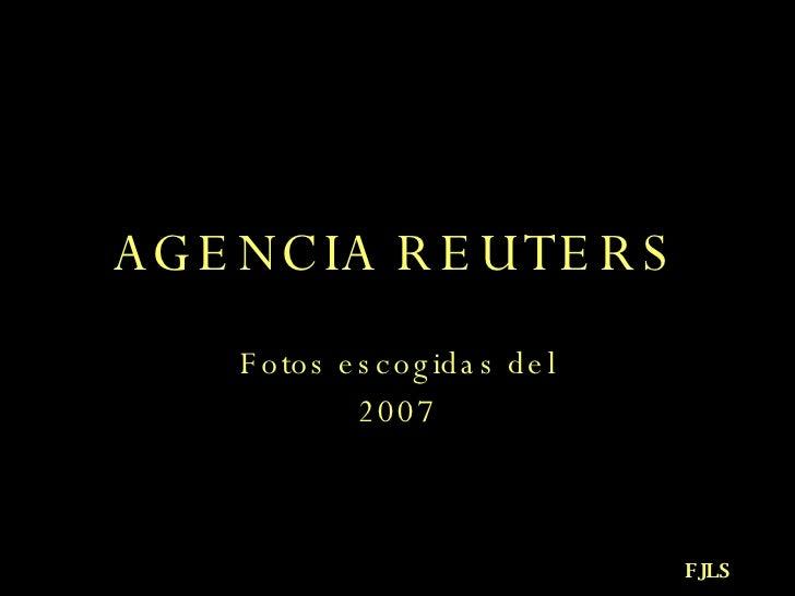 AGENCIA REUTERS Fotos escogidas del 2007 FJLS