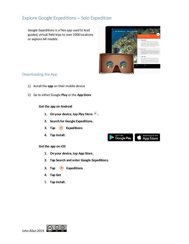 John Allan 2019 Explore Google Expeditions – Solo Expedition Google Expeditions is a free app used to lead guided, virtual...