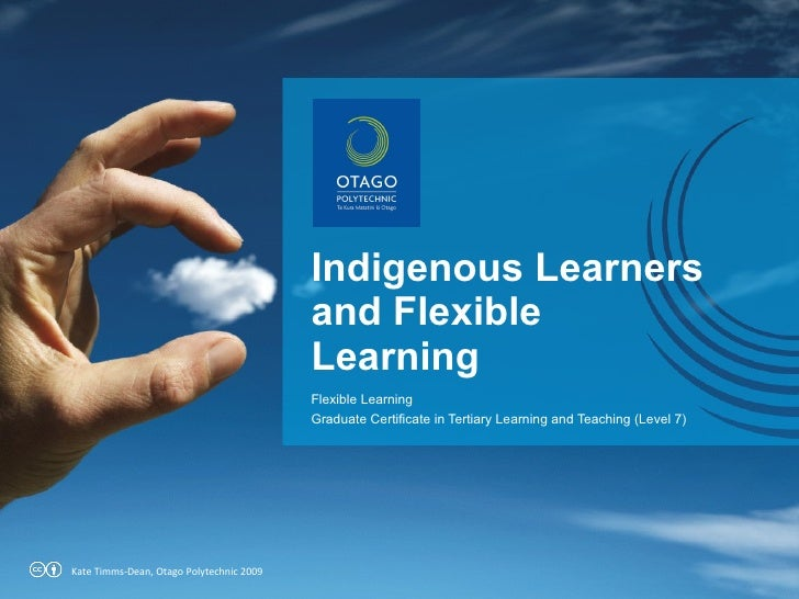 Indigenous Learners and Flexible Learning Flexible Learning Graduate Certificate in Tertiary Learning and Teaching (Level ...