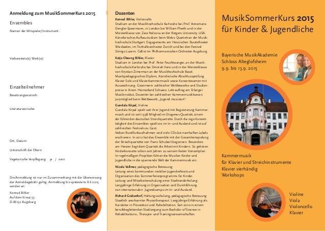 Anmeldung zum MusikSommerKurs 2015 Ensembles Namen der Mitspieler/Instrument: Vorbereitete(s) Werk(e): Einzelteilnehmer Be...