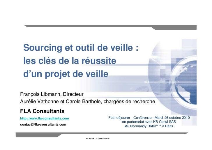Sourcing et outil de veille :  les clés de la réussite  d'un projet de veille  François Libmann, Directeur Aurélie Vathonn...