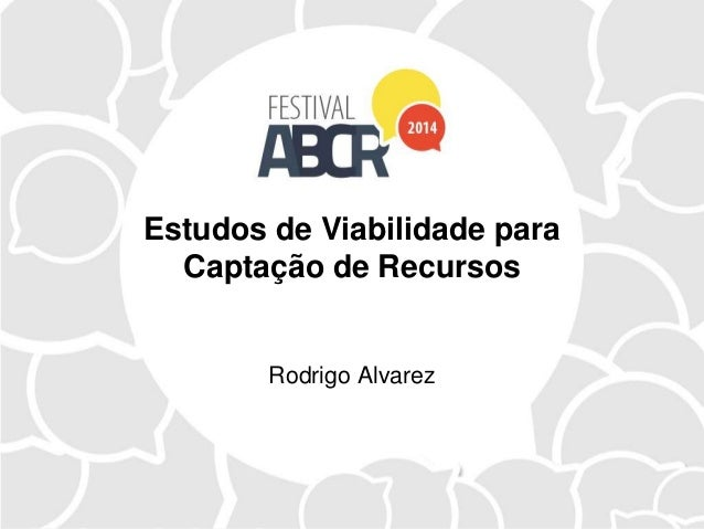 Estudos de Viabilidade para Captação de Recursos Rodrigo Alvarez