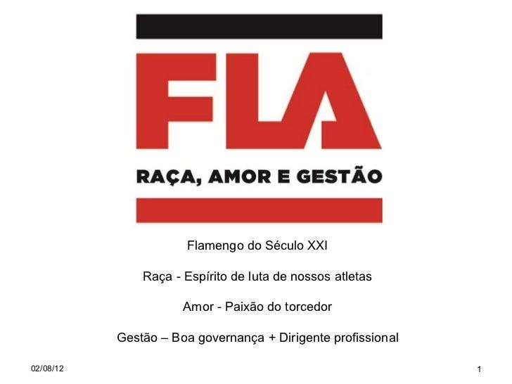 CHAPA CAMPEÃO DO MUNDO                      Flamengo do Século XXI               Raça - Espírito de luta de nossos atletas...