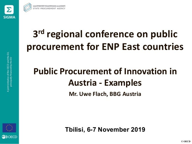 © OECD 3rd regional conference on public procurement for ENP East countries Public Procurement of Innovation in Austria - ...
