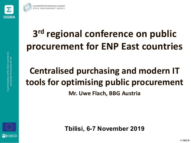 © OECD 3rd regional conference on public procurement for ENP East countries Centralised purchasing and modern IT tools for...