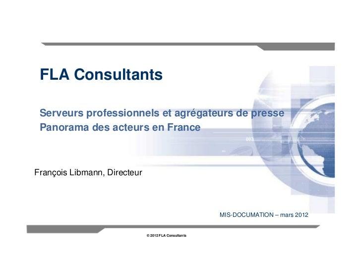 FLA Consultants Serveurs professionnels et agrégateurs de presse Panorama des acteurs en FranceFrançois Libmann, Directeur...