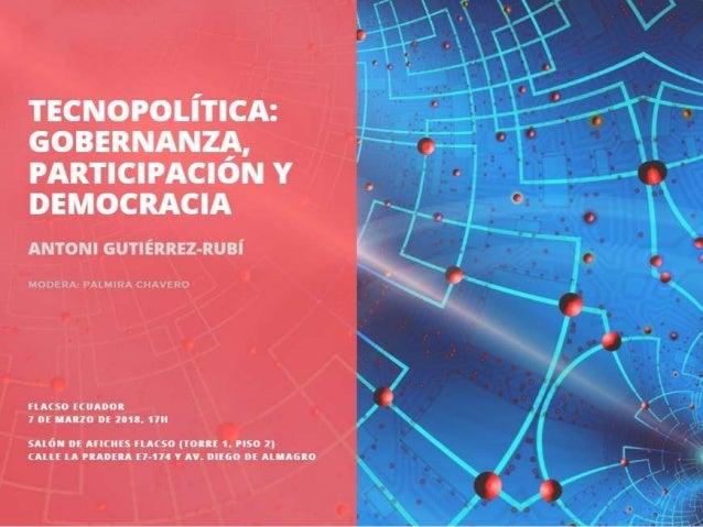 El concepto tecnopolítica alude al uso táctico y estratégico de las herramientas digitales en la organización, comunicació...