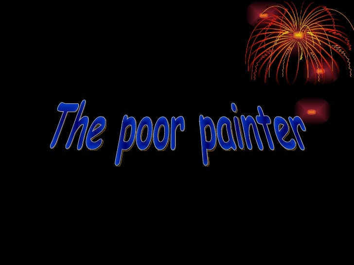 The poor painter