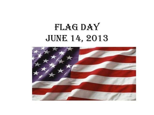 Flag DayJune 14, 2013