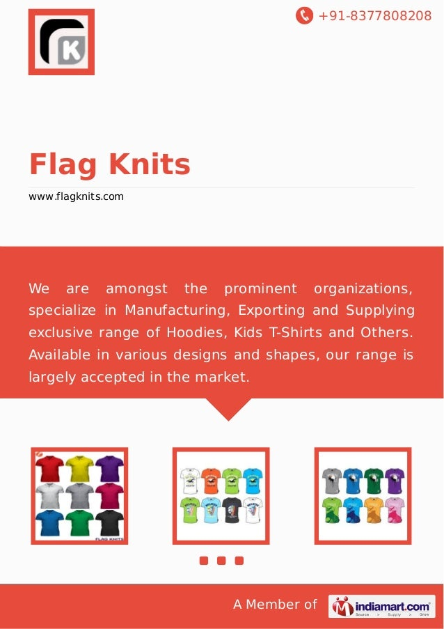 +91-8377808208  Flag Knits www.flagknits.com  We  are  amongst  the  prominent  organizations,  specialize in Manufacturin...