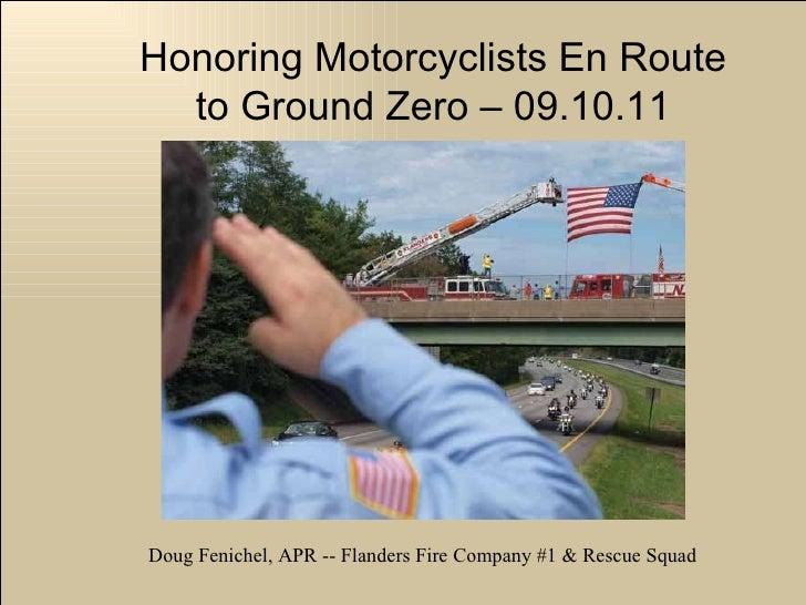 Honoring Motorcyclists En Route to Ground Zero – 09.10.11 Doug Fenichel, APR -- Flanders Fire Company #1 & Rescue Squad
