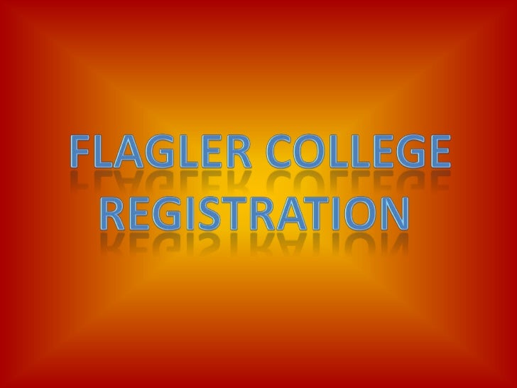 Flagler College<br />Registration <br />