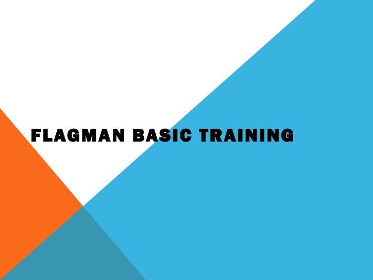 FLAGMAN BASIC TRAINING