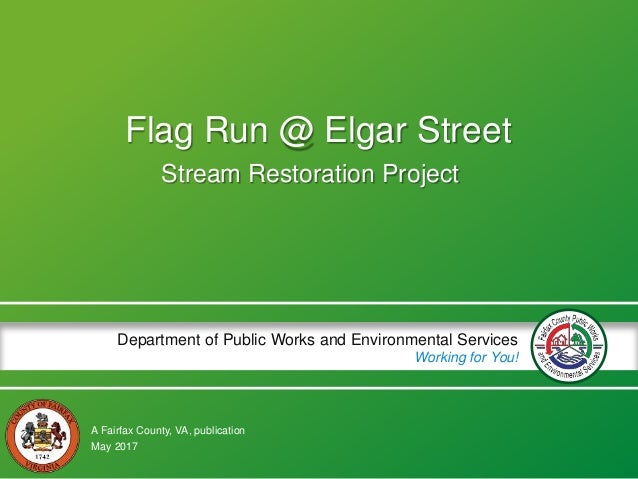A Fairfax County, VA, publication Department of Public Works and Environmental Services Working for You! Flag Run @ Elgar ...