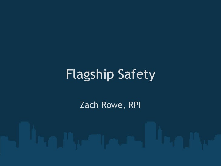 Flagship Safety  Zach Rowe, RPI