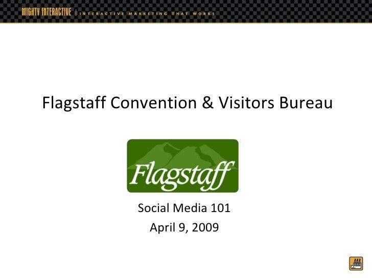 Flagstaff Convention & Visitors Bureau Social Media 101 April 9, 2009